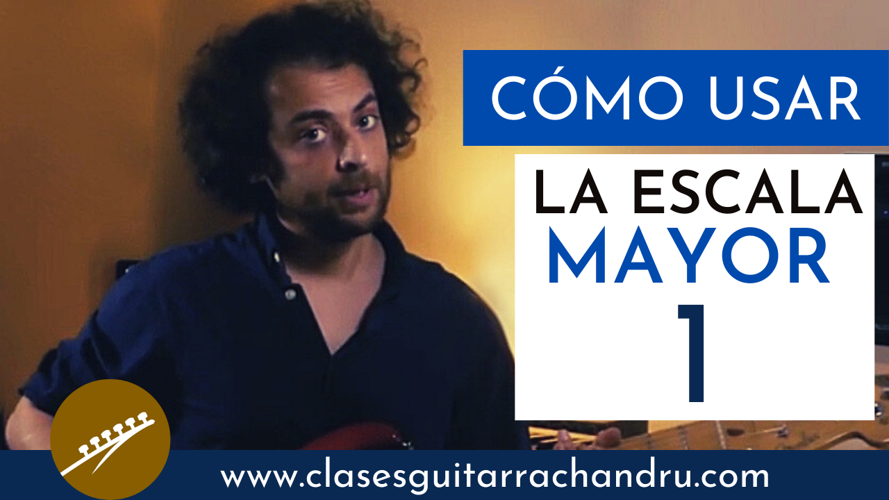 Como usar la escala mayor en la guitarra