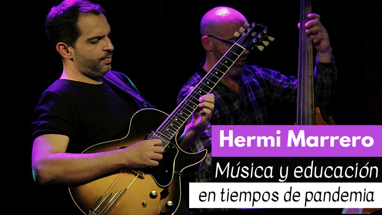 Herminio Marrero – Música y educación en tiempos de pandemia