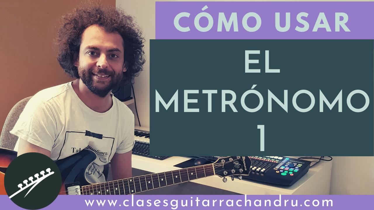 El Metrónomo, cómo usarlo (parte 1)