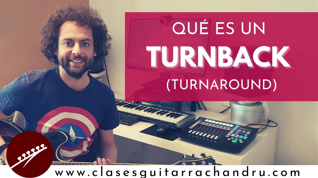 ¿Qué es un Turnback o Turnaround?