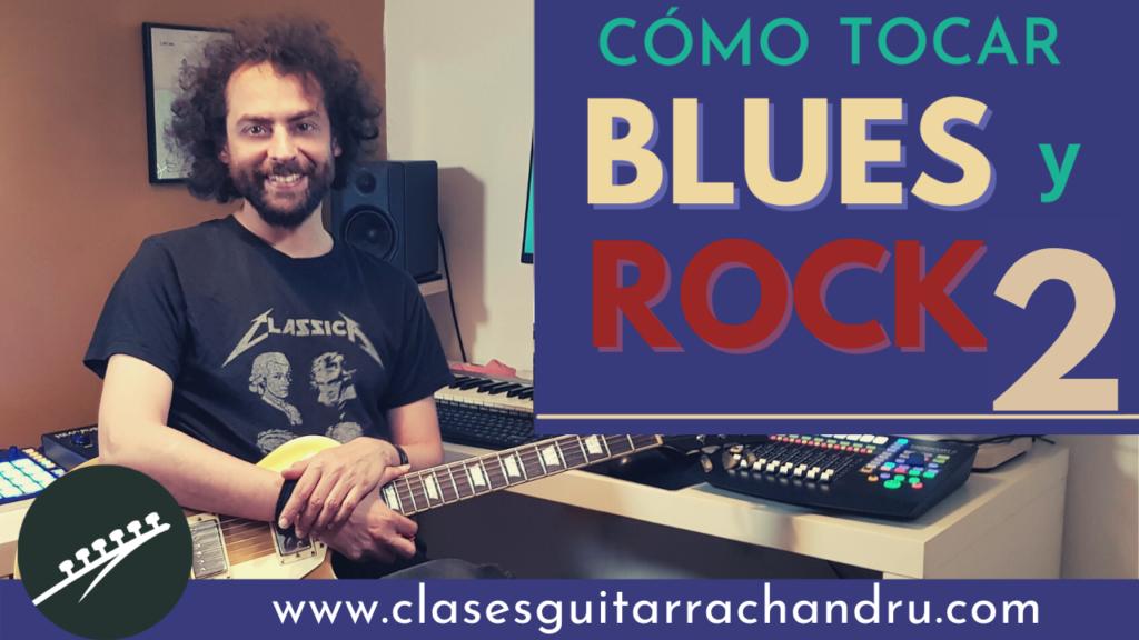 Como tocar blues y rock en la guitarra